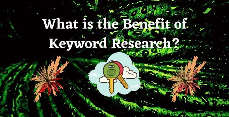 What is the Benefit of Keyword Research