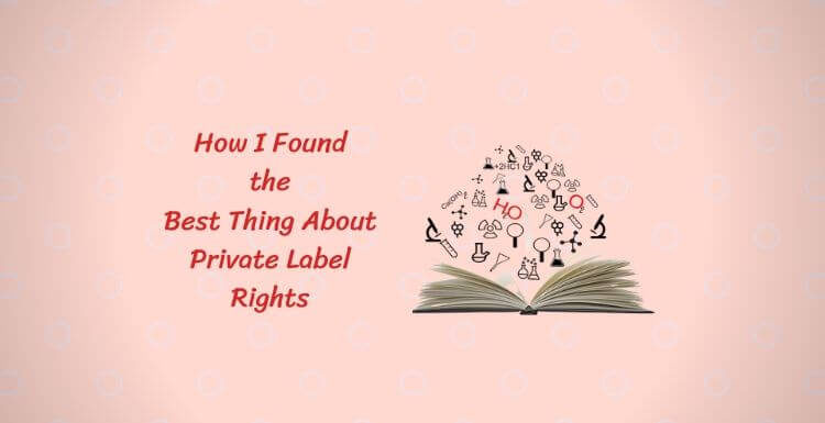 How I Found the Best Thing About Private Label Rights