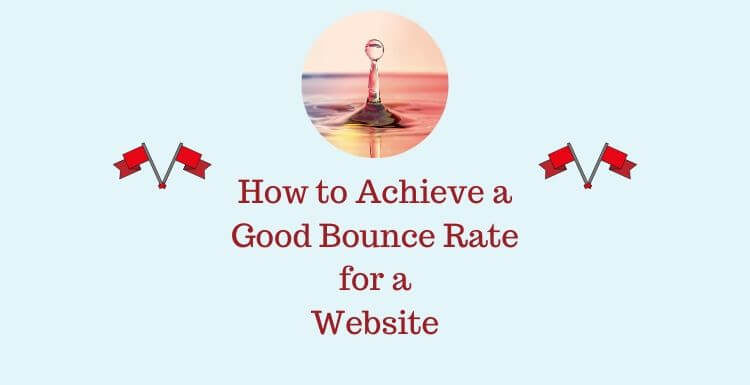 How to Achieve a Good Bounce Rate for a Website
